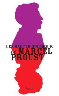 Les sautes d'humour de Marcel Proust