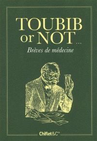 Toubib or not... : brèves de médecine