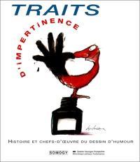 Traits d'impertinence : histoire et chefs-d'oeuvre du dessin d'humour, de 1914 à nos jours