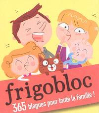 Frigobloc : 365 blagues pour toute la famille !