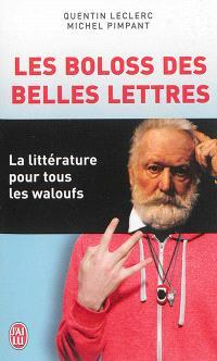 Les boloss des belles lettres : la littérature pour tous les waloufs