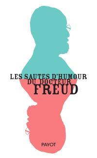 Les sautes d'humour du docteur Freud