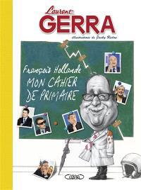 François Hollande : mon cahier de primaire