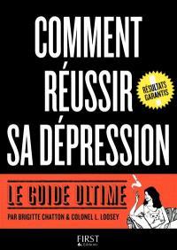 Comment réussir sa dépression : le guide ultime