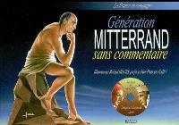 Génération Mitterrand sans commentaire : la France en campagne