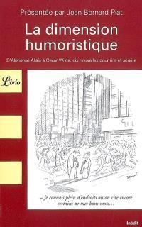 La dimension humoristique : d'Alphonse Allais à Oscar Wilde, dix nouvelles pour rire et sourire