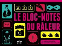 Le bloc-notes du râleur
