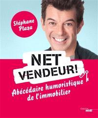 Net vendeur ! : abécédaire humoristique de l'immobilier