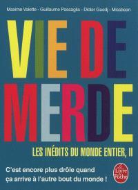 Vie de merde, Les inédits du monde entier. Volume 2