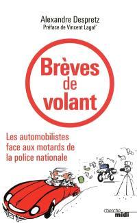 Brèves de volant : les automobilistes face aux motards de la police nationale