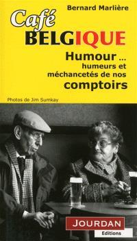 Café Belgique : humour, humeurs et méchancetés de nos comptoirs