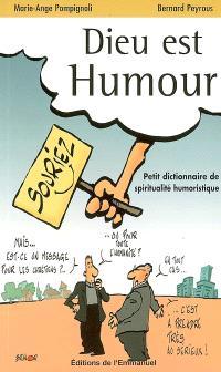 Dieu est humour. Volume 1, Petit dictionnaire de spiritualité humoristique