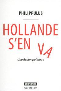 Hollande s'en va : une fiction politique