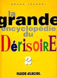 La grande encyclopédie du dérisoire. Volume 2