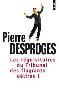 Les réquisitoires du tribunal des flagrants délires. Volume 1