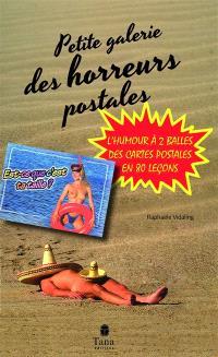 Petite galerie des horreurs postales : l'humour à 2 balles des cartes postales en 80 leçons