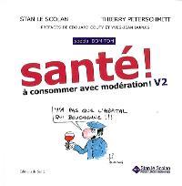 Santé ! : à consommer avec modération ! V2 : spécial DOM-TOM