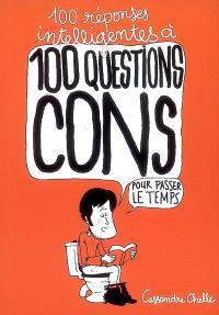 100 réponses intelligentes à 100 questions cons, Pour passer le temps