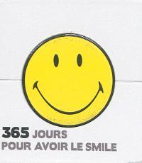 365 jours pour avoir le smile