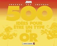 500 idées en or pour être un type en or