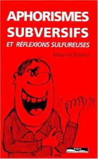 Aphorismes subversifs et réflexions sulfureuses