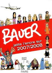 Bauer jette l'encre sur 2007-2008