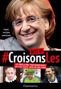 Best of Croisons-les : les meilleurs photomontages du site culte