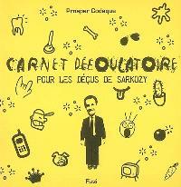 Carnet défoulatoire pour les déçus de Sarkozy