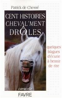 Cent histoires cheval'ment drôles