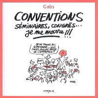 Conventions, séminaires, congrès, je me marre !!!