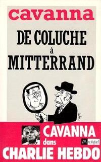 De Coluche à Mitterrand : l'intégrale de Cavanna dans Charlie Hebdo, année 1981