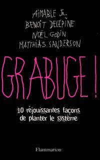 Grabuge ! : 10 réjouissantes façons de planter le système