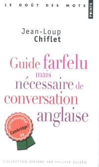 Guide farfelu mais nécessaire de conversation anglaise