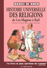 Histoire universelle des religions : de Cro-Magnon à Raël