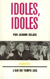 Idoles, idoles