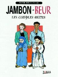 Jambon-beur : les couples mixtes