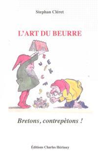 L'art du beurre : Bretons, contrepètons !