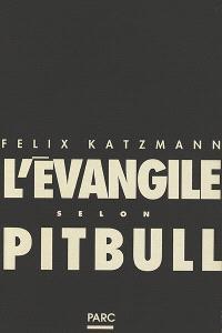 L'Evangile selon pitbull