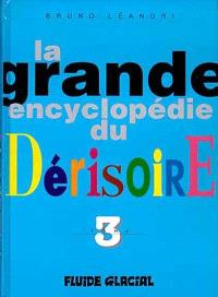 La grande encyclopédie du dérisoire. Volume 3