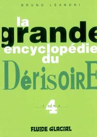 La grande encyclopédie du dérisoire. Volume 4