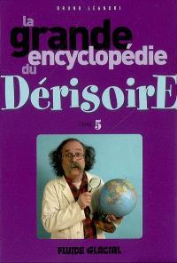 La grande encyclopédie du dérisoire. Volume 5