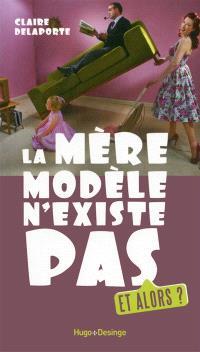 La mère modèle n'existe pas : et alors ?