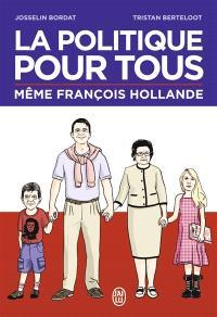 La politique pour tous : même François Hollande