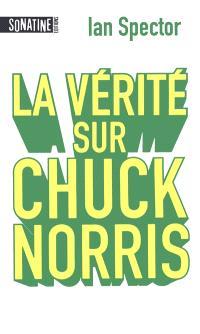 La vérité sur Chuck Norris