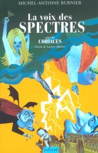 La voix des spectres : satires; Suivi de Les coriaces