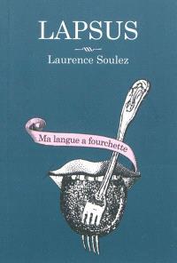 Lapsus : ma langue a fourchette