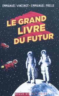 Le grand livre du futur : l'avenir comme que vous ne l'avez jamais vu