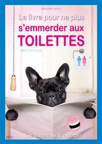 Le livre pour ne plus s'emmerder aux toilettes : les distractions du petit coin