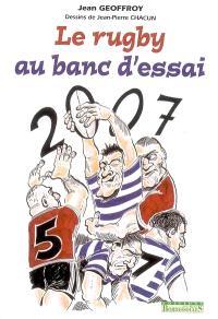 Le rugby au banc d'essai