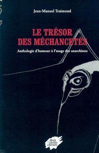 Le trésor de méchanceté : anthologie d'humour à l'usage des anarchistes